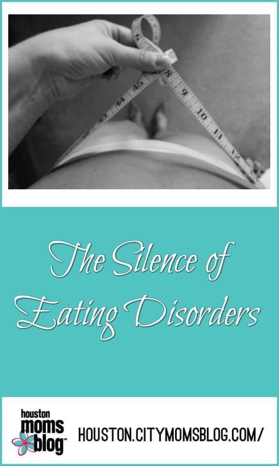 """Houston Moms Blog """"The Silence of Eating Disorders"""" #houstonmomsblog #momsaroundhouston #eatingdisorders"""
