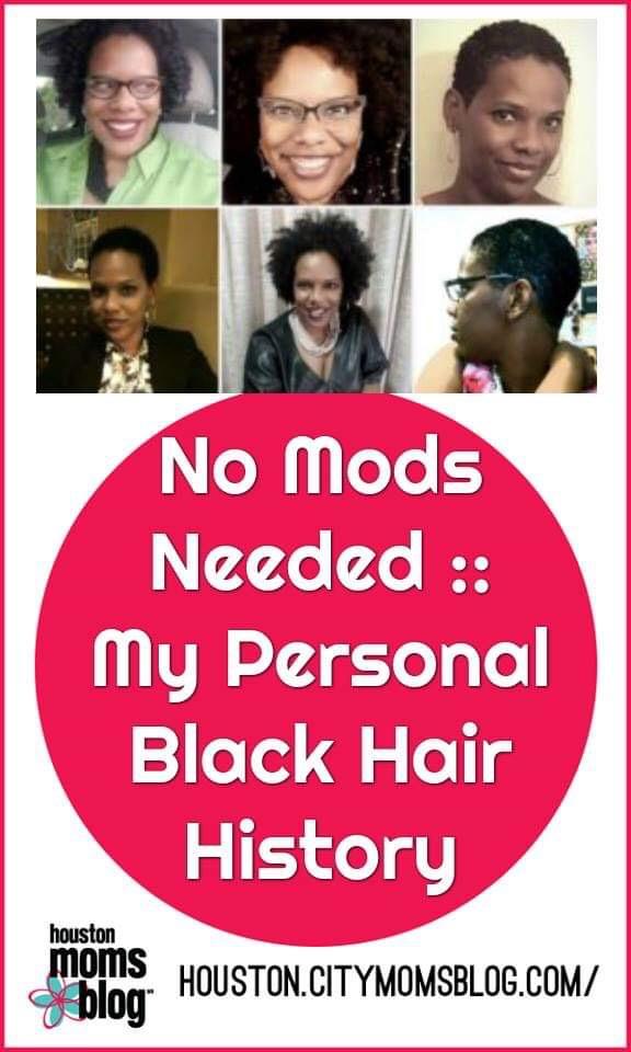 "Houston Moms Blog ""No Mods Needed :: My Personal Black Hair History"" #houstonmomsblog #momsaroundhouston #africanamericanhistorymonth #blackhair #blackhistorymonth"