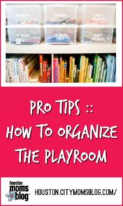 "Houston Moms Blog ""Pro-Tips :: How to Organize the Playroom"" #momsaroundhouston #houstonmomsblog #organization"