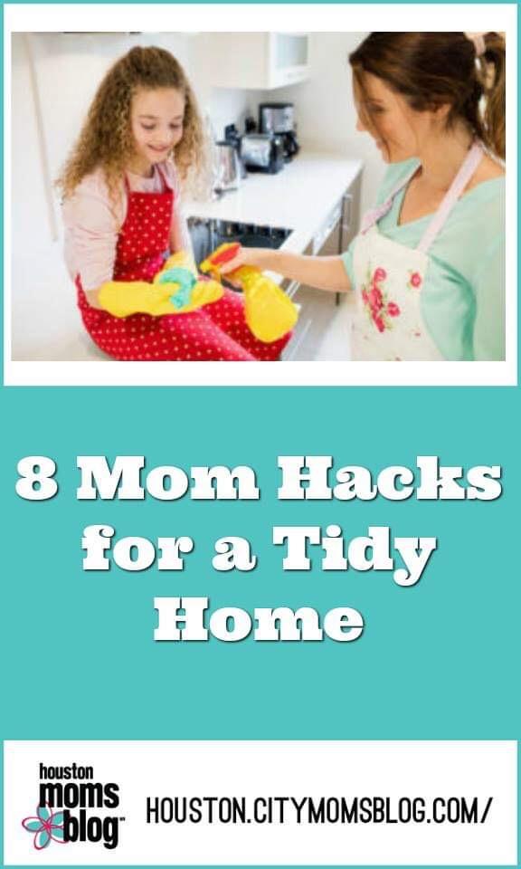 "Houston Moms Blog ""8 Mom Hacks for a Tidy Home"" #houstonmomsblog #momsaroundhouston #tidyhome"