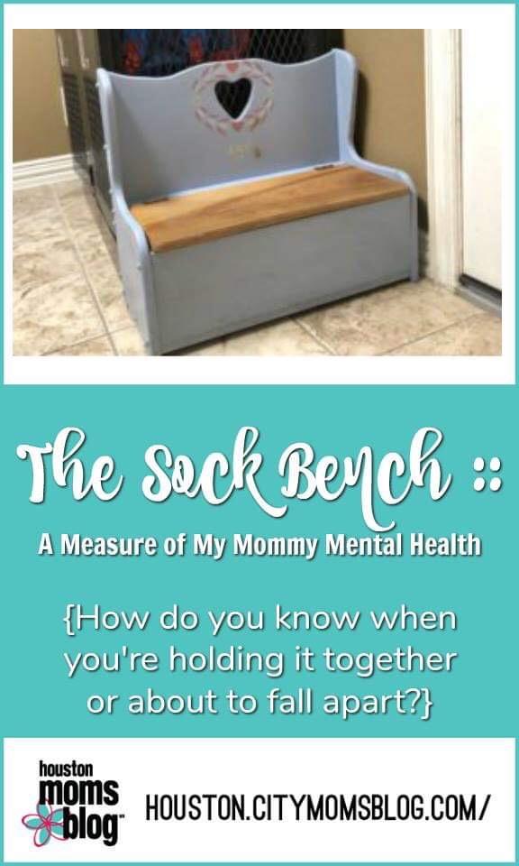 "Houston Moms Blog ""The Sock Bench :: A Measure of My Mommy Mental Health"" #momsaroundhouston #houstonmomsblog #sockbench"