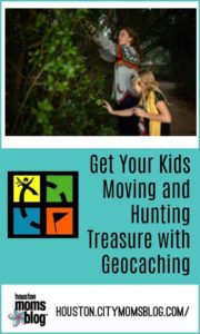"Houston Moms Blog ""Get Your Kids Moving and Hunting Treasure with Geocashing"" #momsaroundhouston #houstonmomsblog #geocashing"