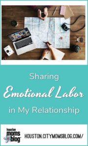"Houston Moms Blog ""Sharing Emotional Labor in my Relationship"" #momsaroundhouston #houstonmomsblog #emotionallabor #marriage"