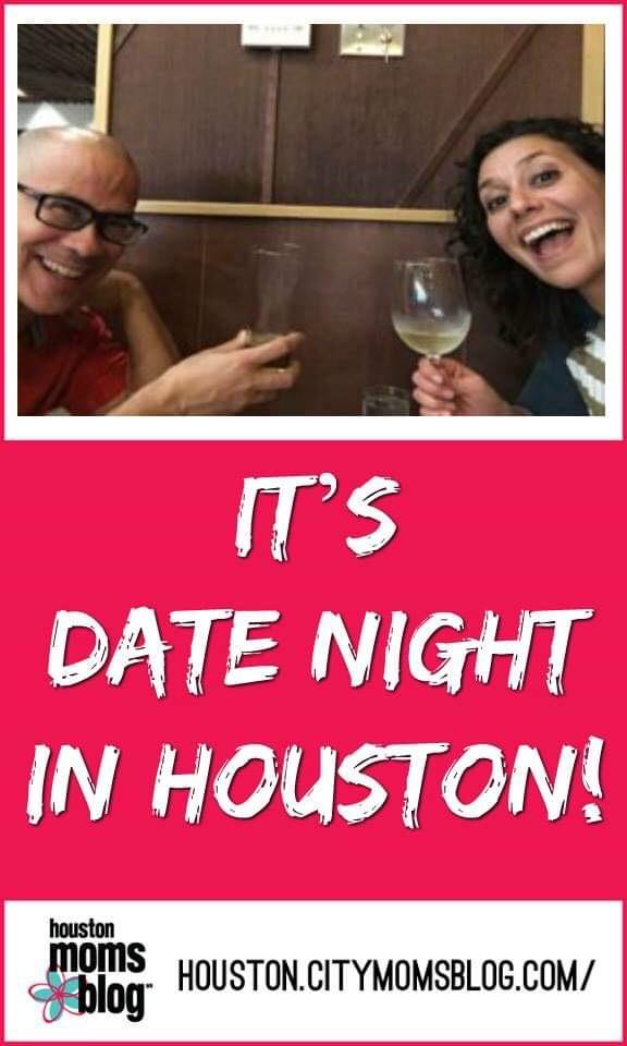 "Houston Moms Blog ""It's Date Night in Houston"" #momsaroundhouston #houstonmomsblog #datenight"