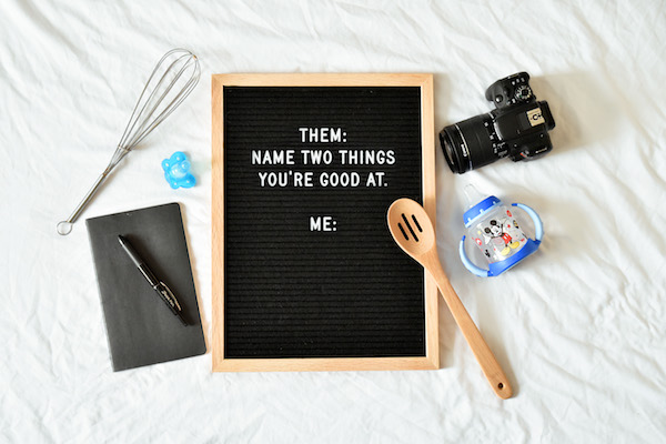 Once More, with Feeling:: The Challenge of Naming What I'm Good At   Houston Moms Blog