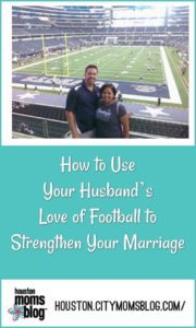 """Houston Moms Blog """"How to Use Your Husband's Love of Football to Strengthen Your Marriage"""" #momsaroundhouston #houstonmomsblog #football"""