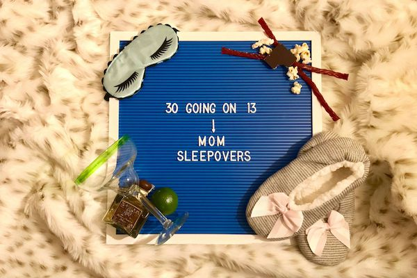 30 Going on 13:: Mom Sleepovers Are a Thing and We Are Here for It | Houston Moms Blog
