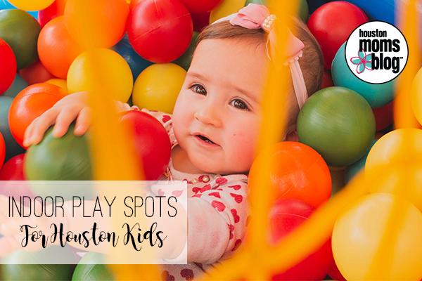 Houston Indoor Play Spots For Kids Houston Moms Blog