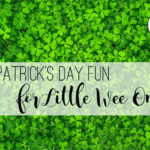 St. Patrick's Day Fun for Little Wee Ones