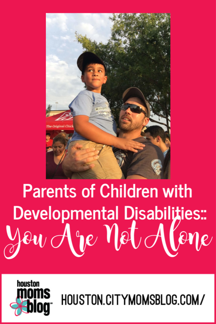 "Houston Moms Blog ""Parents of Children With Developmental Disabilities :: You Are Not Alone"" #momsaroundhouston #houstonmomsblog"