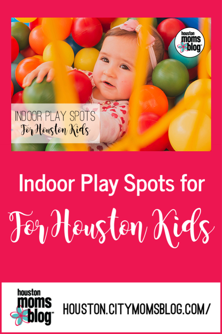 "Houston Moms Blog ""Indoor Play Spots for Houston Kids"" #momsaroundhouston #houstonmomsblog"
