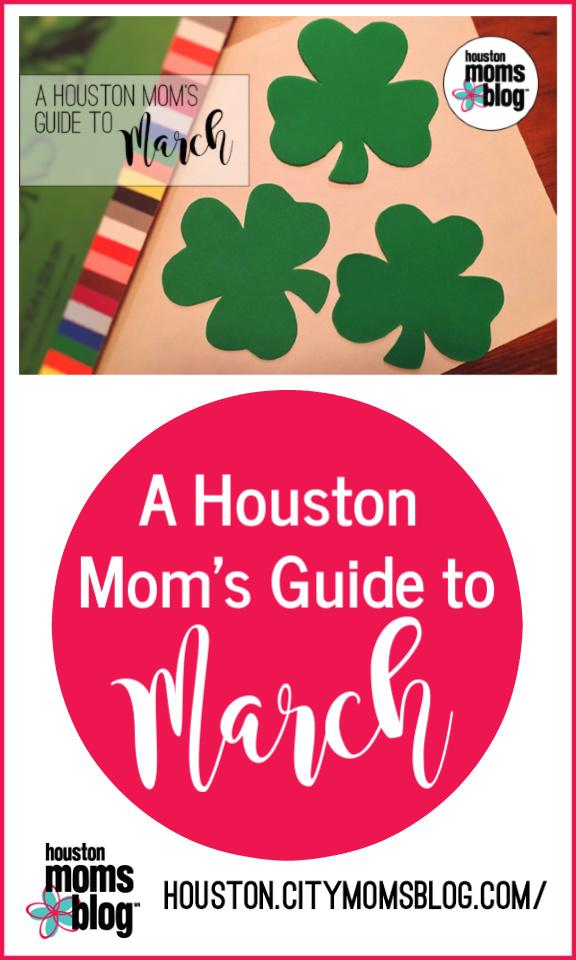 "Houston Moms Blog ""A Houston Mom's Guide to March 2019"" #momsaroundhouston #houstonmomsblog"
