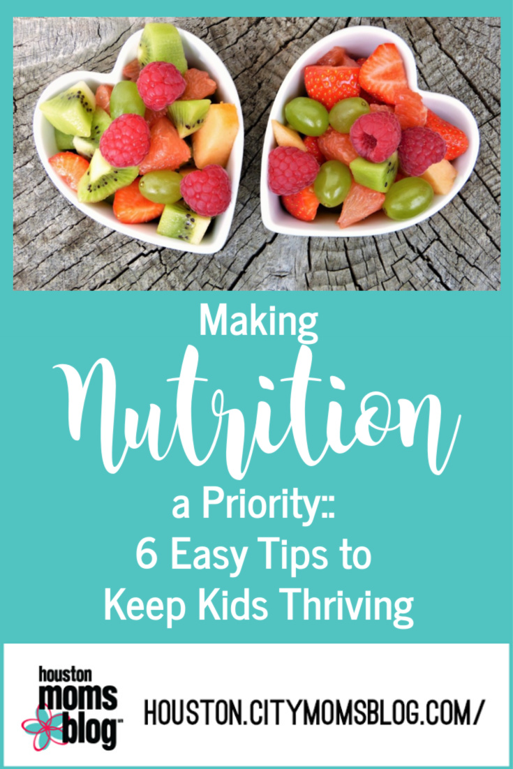 "Houston Moms Blog ""Making Nutrition a Priority :: 6 Easy Tips to Keep Kids Thriving"" #momsaroundhouston #houstonmomsblog"