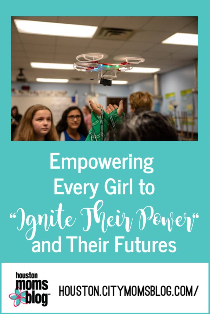 "Houston Moms Blog Empowering Every Girl to ""Ignite Their Power"" And Their Futures"""" #houstonmomsblog #momsaroundhouston"