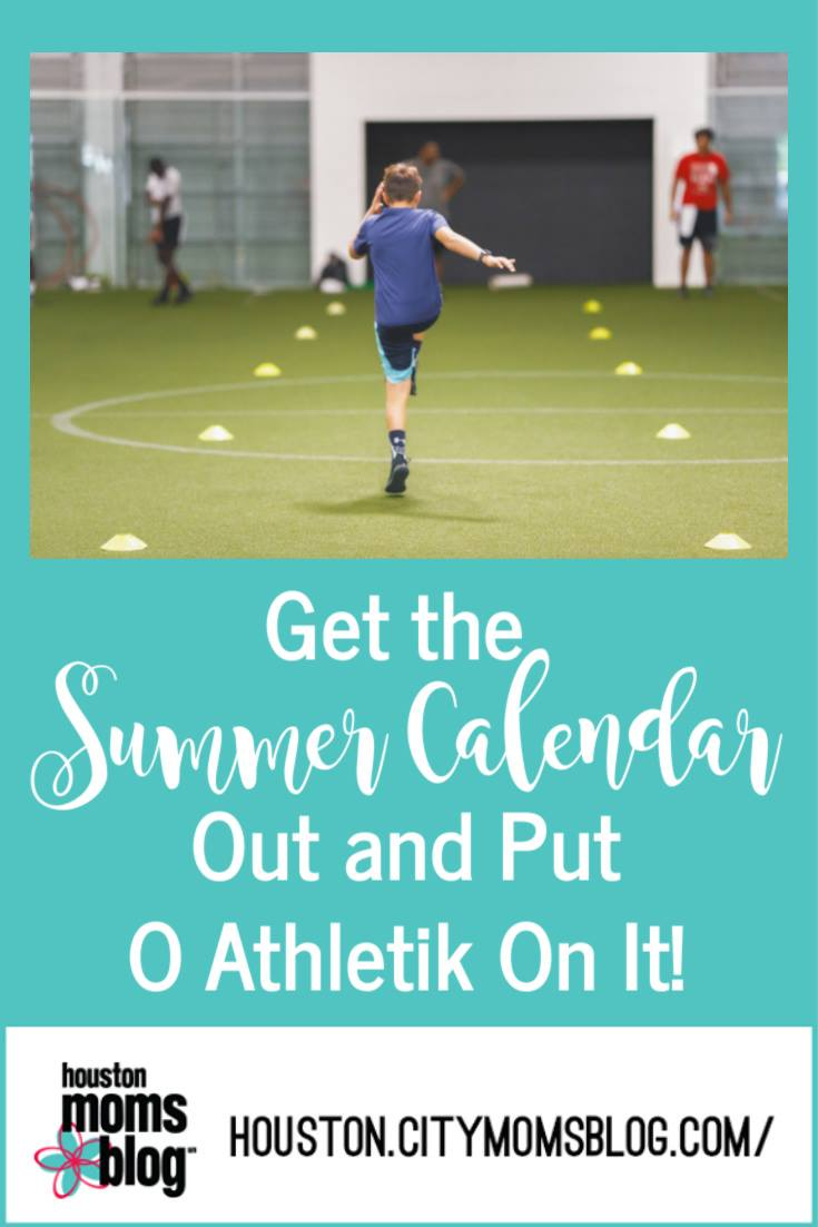 "Houston Moms Blog ""Get the Summer Calendar out and Put O Athletik on It!"" #houstonmomsblog #momsaroundhouston"