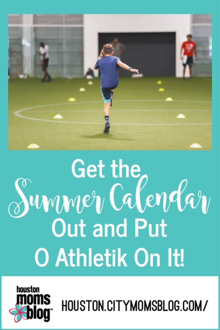 "Houston Moms Blog ""Get the Summer Calendar out and Put O Athletik on It!"" #houstonmomsblog #momsaroundhouston"