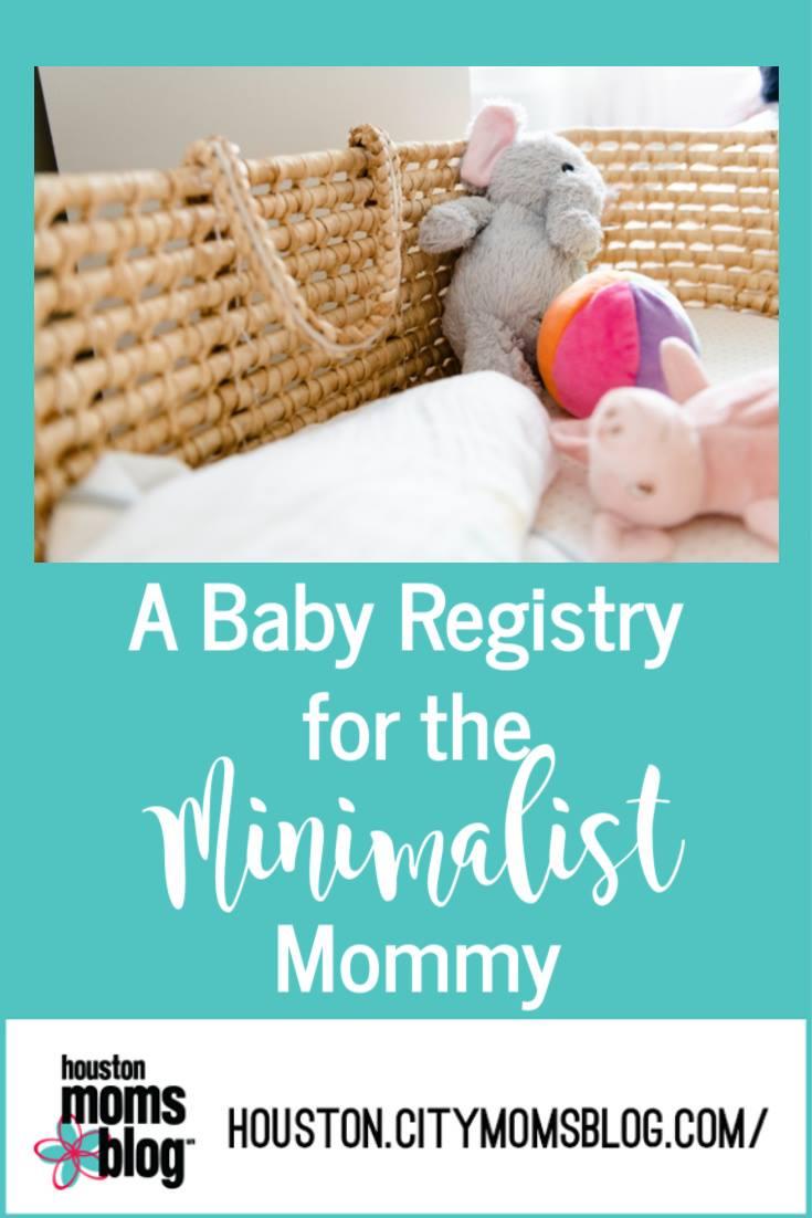 """Houston Moms Blog """"A Baby Registry for the Minimalist Mommy"""" #houstonmomsblog #momsaroundhouston"""
