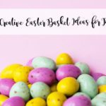 Don't Be an Easter 'Basket Case' :: Toddler Basket Guide Tailored to Your Shopping Style