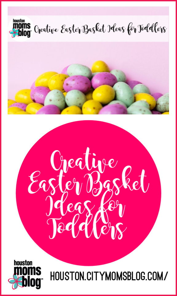 "Houston Moms Blog ""Creative Easter Basket Ideas for Toddlers"" #houstonmomsblog #momsaroundhouston #easter #toddlerideas"