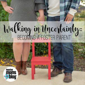"Houston Moms Blog ""Walking in Uncertainty :: Becoming a Foster Parent"" #houstonmomsblog #momsaroundhouston"