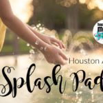 Stay Cool This Summer at These Houston Area Splash Pads