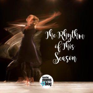 """Houston Moms Blog """"The Rhythm of the Season"""" #houstonmomsblog #momsaroundhouston"""