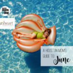 A Houston Mom's Guide to June 2019