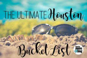 The Ultimate Houston Summer Bucket List | Houston Moms Blog