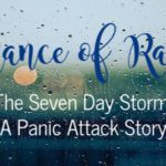 Chance of Rain :: The Seven Day Storm {A Panic Attack Story}