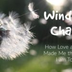 Winds of Change:: How Love and Loss Made Me the Father I am Today