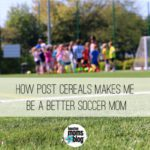 Giveaway Alert :: How Post Cereals Makes Me a Better Soccer Mom
