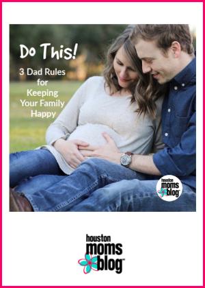 "Houston Moms Blog ""Do This! 3 Dad Rules for Keeping Your Family Happy"" #houstonmomsblog #momsaroundhouston"