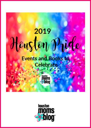 "Houston Moms Blog ""2019 Houston Pride Events and Books to Celebrate"" #houstonmomsblog #momsaroundhouston #houstonpride #pridemonth"