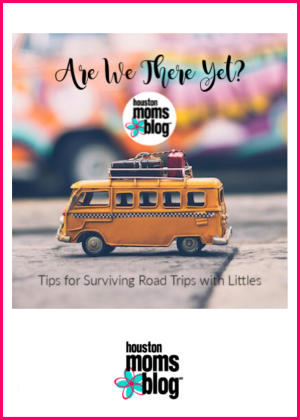 "Houston Moms Blog ""Are We There Yet? Tips for Surviving Road Trips with Littles"" #houstonmomsblog #momsaroundhouston"