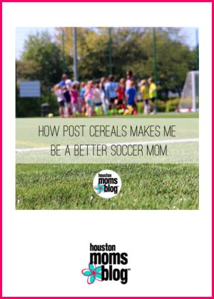"Houston Moms Blog ""How Post Cereal Makes Me a Better Soccer Mom"" #houstonmomsblog #momsaroundhouston #postcereal"