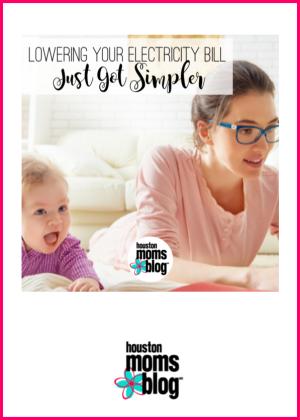 "Houston Moms Blog ""Lowering Your Electricity Bill Just Got Simpler"" #houstonmomsblog #momsaroundhouston"