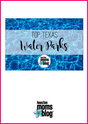 "Houston Moms Blog ""Top Texas Water Parks"" #houstonmomsblog #momsaroundhouston"