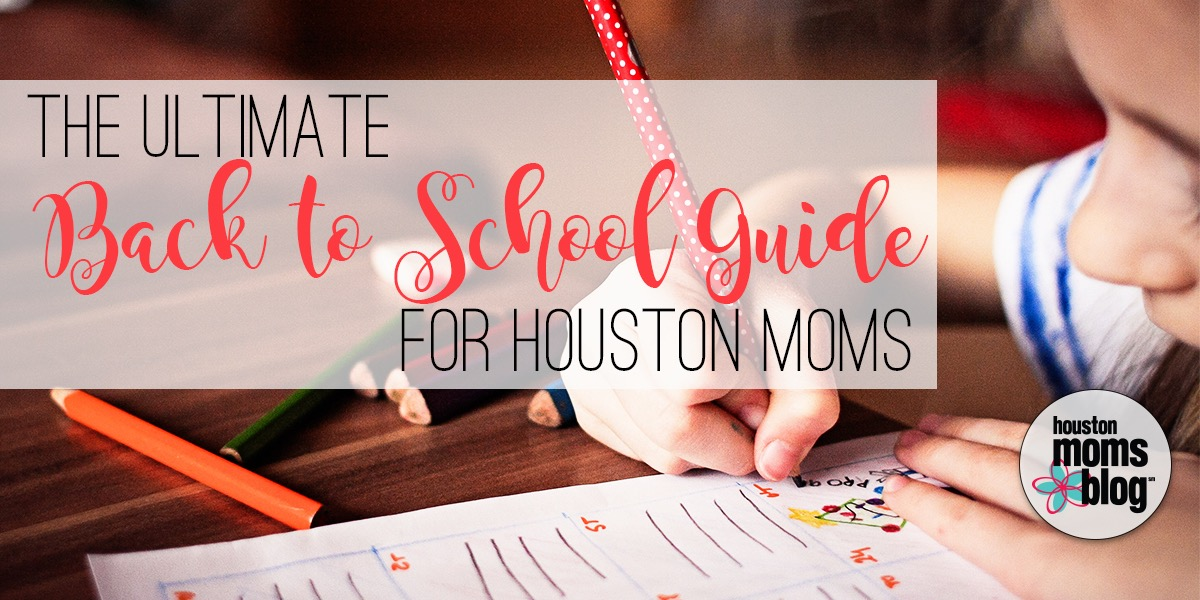 The Ultimate Back-to-School Guide for Houston Moms | Houston Moms Blog
