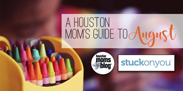 """Houston Moms Blog """"A Houston Mom's Guide to August"""" #houstonmomsblog #momsaroundhouston"""