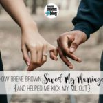 How Brené Brown Saved My Marriage {And Helped Me Kick My MIL Out}