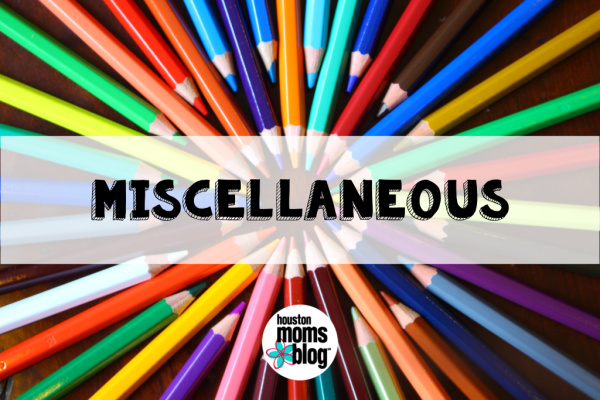 "Houston Moms Blog ""The Ultimate Back-to-School Guide for Houston Moms :: Miscellaneous"" #houstonmomsblog #momsaroundhouston"