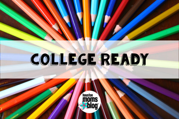 "Houston Moms Blog ""The Ultimate Back-to-School Guide for Houston Moms :: College Ready"" #houstonmomsblog #momsaroundhouston"