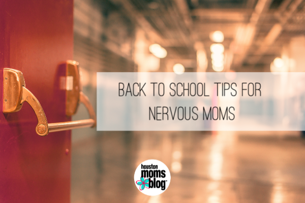 "Houston Moms Blog ""Back to School Tips for Nervous Moms"" #houstonmomsblog #momsaroundhouston"