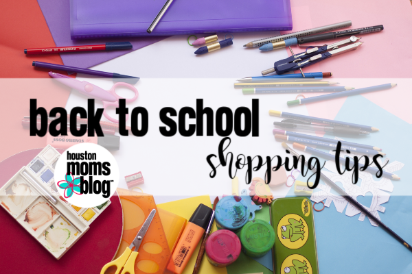 "Houston Moms Blog ""Back to School Shopping Tips"" #houstonmomsblog #momsaroundhouston"
