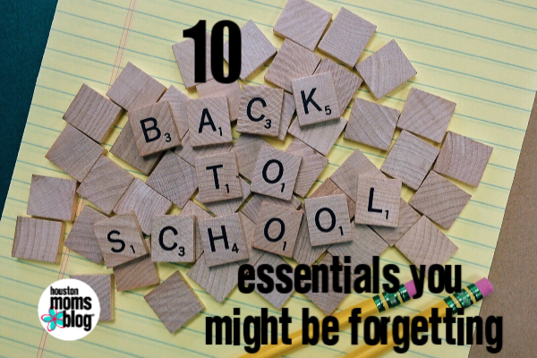 "Houston Moms Blog ""10 Back to School Essentials You Might Be Forgetting"" #houstonmomsblog #momsaroundhouston"