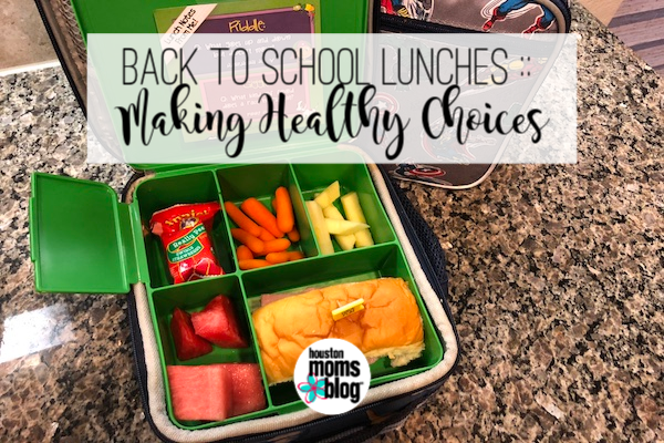 "Houston Moms Blog ""Back to School Lunches :: Making Healthy Choices"" #houstonmomsblog #momsaroundhouston"