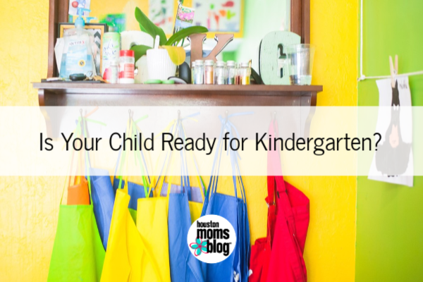 "Houston Moms Blog ""Is Your Child Ready for Kindergarten?"" #houstonmomsblog #momsaroundhouston"