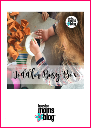"Houston Moms Blog ""Toddler Busy Box"" #houstonmomsblog #momsaroundhouston"