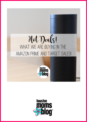 """Houston Moms Blog """"Hot Deals :: What We are Buying in the Amazon Prime and Target Sales"""" #houstonmomsblog #momsaroundhouston"""