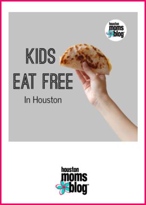 """Houston Moms Blog """"Kids Eat Free in Houston"""" #momsaroundhouston #momsaroundhouston"""